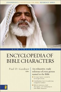 New International Encyclopedia of Bible Characters (Zondervans Understand The Bible Reference Series)