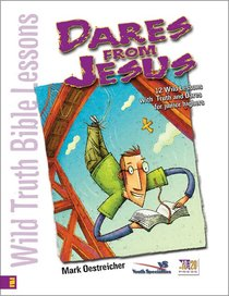 Wild Truth Bible Lessons: Dares From Jesus