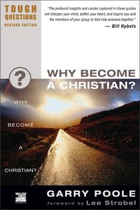 Why Become a Christian? (2003) (#15 in Tough Questions Series)