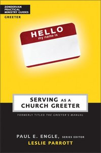 Serving as a Church Greeter (Zondervan Practical Ministry Guide Series)