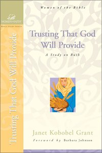 Trusting That God Will Provide (Women Of Faith Bible Study Series)