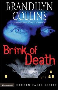 Brink of Death (#01 in Hidden Faces Series)