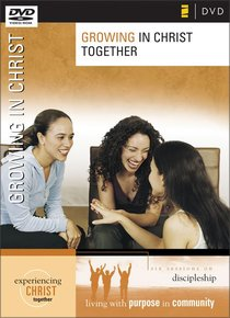 Growing in Christ Together DVD (Experiencing Christ Together Series)