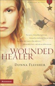 Wounded Healer (#01 in Homeland Heroes Series)
