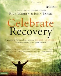 Celebrate Recovery (Updated 2005) (Curriculum Kit) (Celebrate Recovery Series)