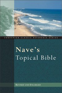 The Naves Topical Bible (Zondervan Classic Reference Series)