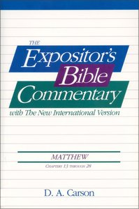 Matthew Ch 13-28 (#02 in Expositors Bible Commentary New Testament Series)