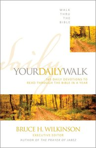 Your Daily Walk (Walk Thru The Bible Series)