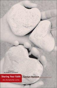 Sharing Your Faith (The Discipleship Series)