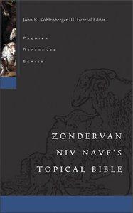 Zpr Zondervan NIV Naves Topical Bible (Zondervan Premier Reference Series)