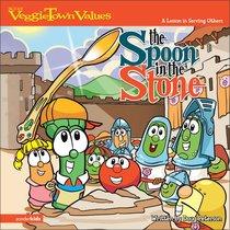 The Spoon in the Stone (#01 in Veggie Tales: Veggie Town Values (Veggietales) Series)