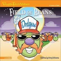Field of Beans (#03 in Veggie Tales: Veggie Town Values (Veggietales) Series)