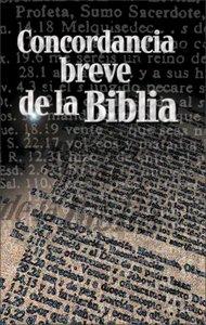 Concordancia Breve De La Biblia (Spanish Brief Concordance)