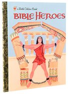 Bible Heroes (Little Golden Book Series)