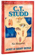 C T Studd - No Retreat (Christian Heroes Then & Now Series)