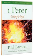 1 Peter - Living Hope (Reading The Bible Today Series)