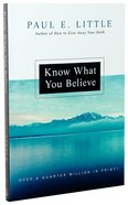 "Know What You Believe (Paul Little ""Believe"" Series)"