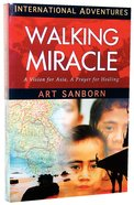 A Walking Miracle (International Adventures Series)