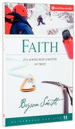 Faith: Its Always Been a Matter of Trust (Guidebooks For Life Series)