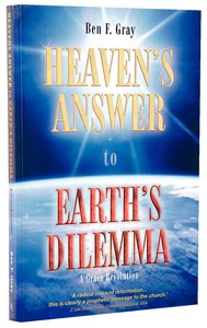 Heavens Answer to Earths Dilemma