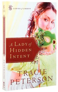 A Lady of Hidden Intent (#02 in Ladies Of Liberty Series)