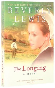 The Longing (#03 in Courtship Of Nellie Fisher Series)