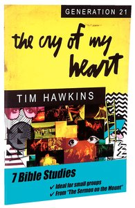 Generation 21: The Cry of My Heart (Bible Study Book)