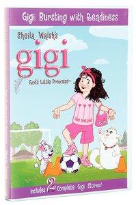 Bursting With Readiness (Gigi, Gods Little Princess Series)