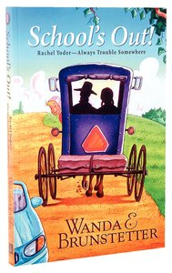 Schools Out! (#01 in Rachel Yoder - Always Trouble Somewhere Series)