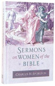 Spurgeons Sermons on Women of the Bible
