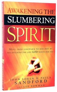 Awakening the Slumbering Spirit