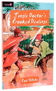 Jungle Doctors Crooked Dealings (#004 in Jungle Doctor Flamingo Fiction Series)