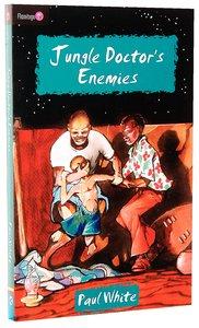 Jungle Doctors Enemies (#005 in Jungle Doctor Flamingo Fiction Series)