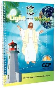 Light of the World (Bonus Cd-Rom) (Kids @ Club Series)