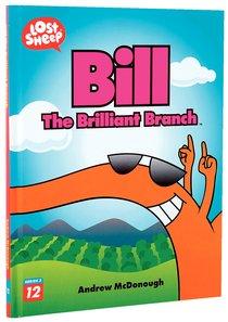 Bill, the Brilliant Branch (Lost Sheep Series)