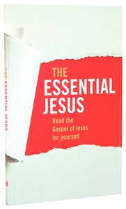 The Essential Jesus Gospel of Luke With Two Ways to Live
