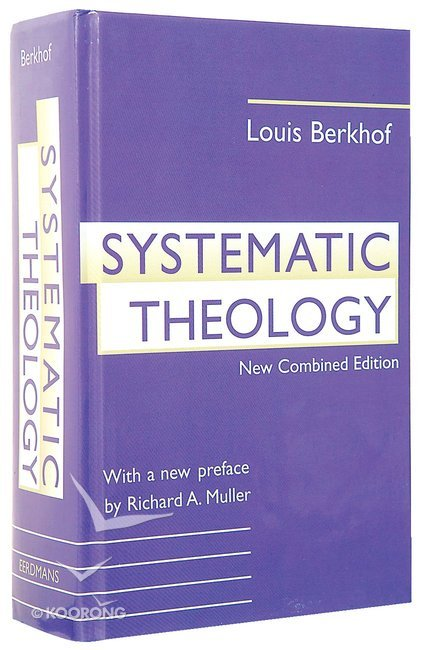 Systematic Theology (New Combined Edition)