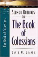 Sermon Outlines on the Book of Colossians (Beacon Sermon Outlines Series)