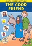 The Good Friend (Award Bible Story Activity Book Series)