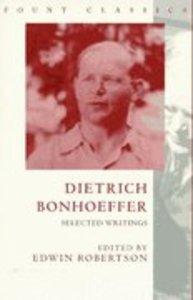 Dietrich Bonhoeffer Selected