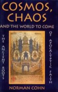 Cosmos, Chaos, and the World to Come