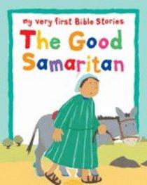 The Good Samaritan (My Very First Bible Stories Series)