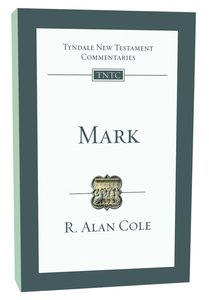 Mark (Re-Formatted) (Tyndale New Testament Commentary Re-issued/revised Series)