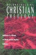 Reconstructing Christian Theology (Christian Theology Series)