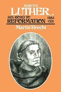 His Road to Reformation, 1483-1521 (#1 in Martin Luther Series)