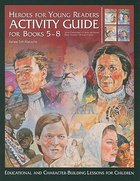 Activity Guide Books 5-8 (Heroes For Young Readers Series)