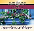 Just Above a Whisper (Unabridged, 7 CDS) (#02 in Tucker Mills Trilogy Audio Series)