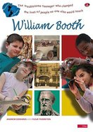 William Booth (Footsteps Of The Past Series)