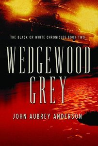 Wedgewood Grey (#02 in Black Or White Chronicles Series)