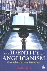 Identity of Anglicanism: Essentials of Anglican Ecclesiology